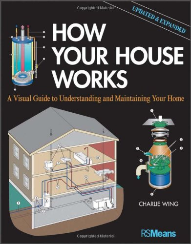 How Your House Works A Visual Guide to Understanding and Maintaining Your Home 2nd 2012 (Revised) edition cover