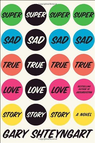 Super Sad True Love Story   2010 9781400066407 Front Cover