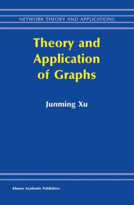 Theory and Application of Graphs   2003 9781402075407 Front Cover