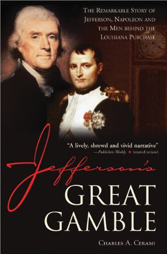 Jefferson's Great Gamble The Remarkable Story of Jefferson, Napoleon and the Men Behind the Louisiana Purchase  2003 edition cover