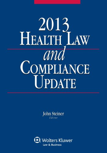 Health Law and Compliance: 2013 Edition  2012 edition cover