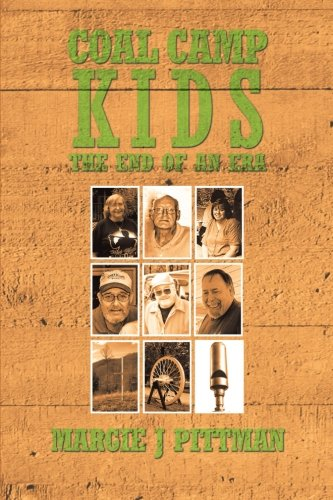 Coal Camp Kids The End of an Era  2013 9781491820407 Front Cover