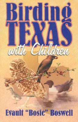 Birding Texas with Children   2001 9781556228407 Front Cover