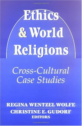 Ethics and World Religions Cross-Cultural Case Studies  1999 (Revised) edition cover