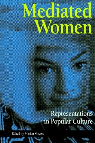 Mediated Women : Representations in Popular Culture 1st 1999 9781572732407 Front Cover