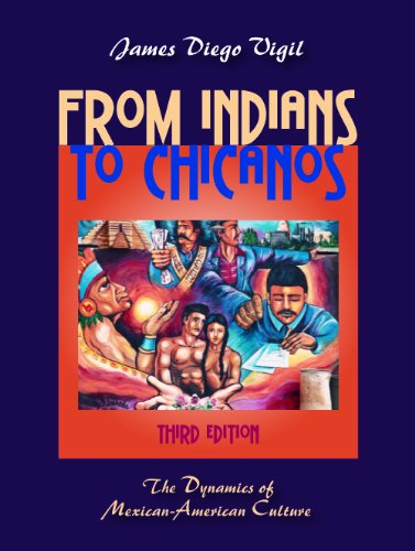 From Indians to Chicanos The Dynamics of Mexican-American Culture 3rd 2012 edition cover