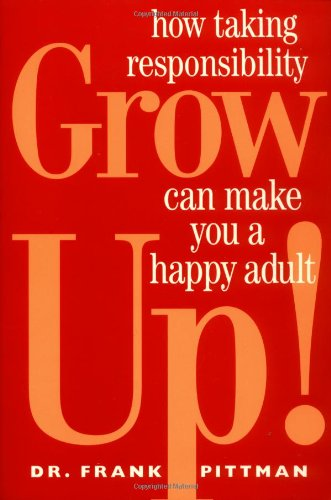 Grow Up! How Taking Responsibility Can Make You a Happy Adult Revised  edition cover