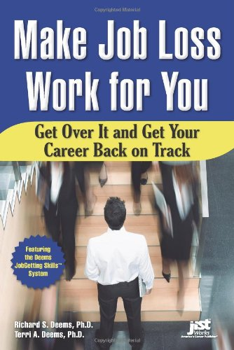 Make Job Loss Work for You Get over It and Get Your Career Back on Track  2010 9781593577407 Front Cover