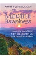 Mindful Happiness How to Use Helpful Habits to Live a Healthier Life with More Joy and Less Suffering  2014 edition cover