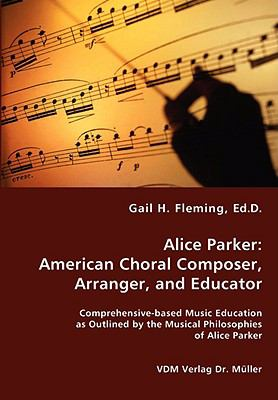 Alice Parker American Choral Composer, Arranger, and Educator  2008 9783836438407 Front Cover