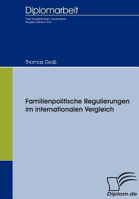 Familienpolitische Regulierungen Im Internationalen Vergleich   2009 9783836652407 Front Cover