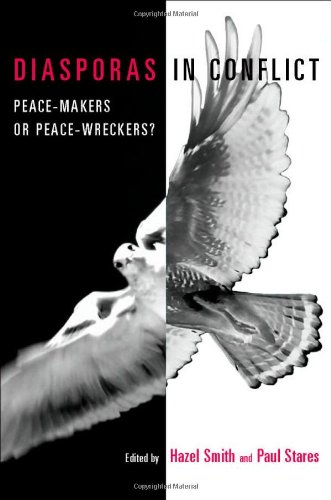 Diasporas in Conflict Peace-Makers or Peace-Wreckers?  2007 9789280811407 Front Cover