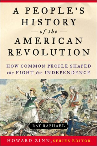 People's History of the American Revolution How Common People Shaped the Fight for Independence  2002 edition cover