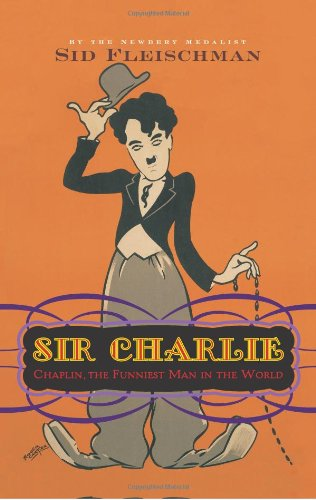 Sir Charlie Chaplin, the Funniest Man in the World  2010 9780061896408 Front Cover