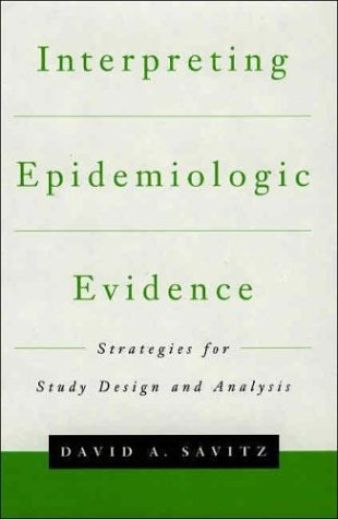 Interpreting Epidemiologic Evidence Strategies for Study Design and Analysis  2003 edition cover