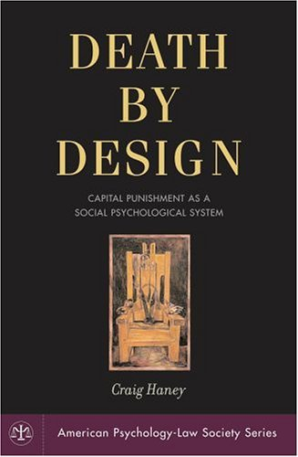 Death by Design Capital Punishment as a Social Psychological System  2005 edition cover