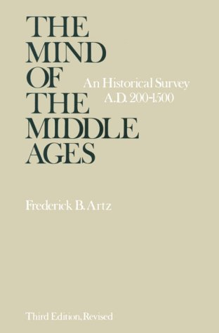 Mind of the Middle Ages An Historical Survey 3rd 1980 (Revised) 9780226028408 Front Cover