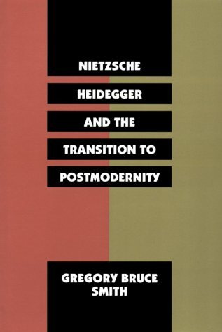 Nietzsche, Heidegger, and the Transition to Postmodernity   1996 edition cover
