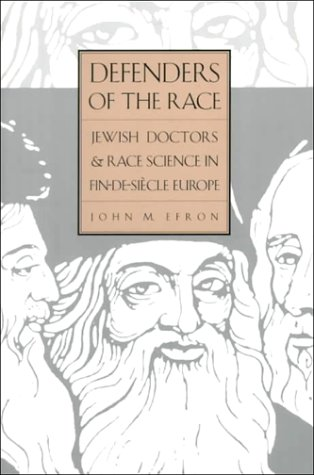 Defenders of the Race Jewish Doctors and Race Science in Fin-de-Si�cle Europe  1994 edition cover