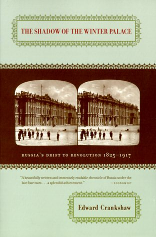 Shadow of the Winter Palace Russia's Drift to Revolution, 1825-1917  2000 edition cover