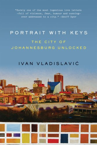 Portrait with Keys The City of Johannesburg Unlocked  2009 edition cover