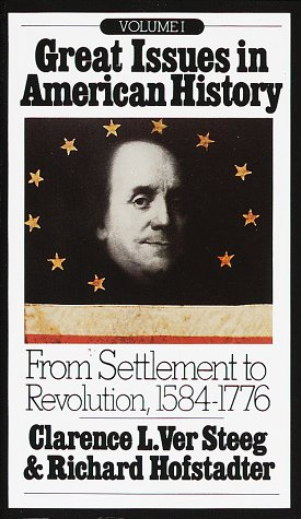 Great Issues in American History, Vol. I From Settlement to Revolution, 1584-1776 N/A 9780394705408 Front Cover