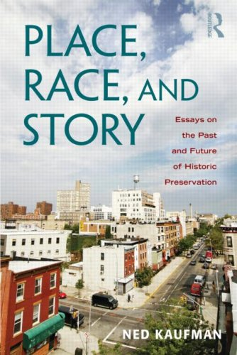Place, Race, and Story Essays on the Past and Future of Historic Preservation  2010 edition cover