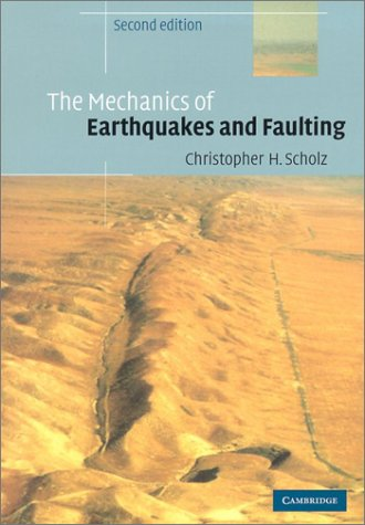 Mechanics of Earthquakes and Faulting  2nd 2002 (Revised) edition cover