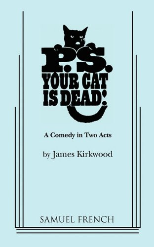 PS Your Cat Is Dead A Comedy in Two Acts  1976 9780573614408 Front Cover