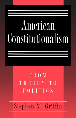American Constitutionalism From Theory to Politics  1998 edition cover