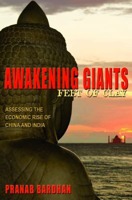 Awakening Giants, Feet of Clay Assessing the Economic Rise of China and India  2013 (Revised) edition cover