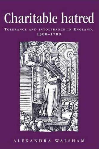 Charitable Hatred Tolerance and Intolerance in England, 1500-1700  2006 edition cover