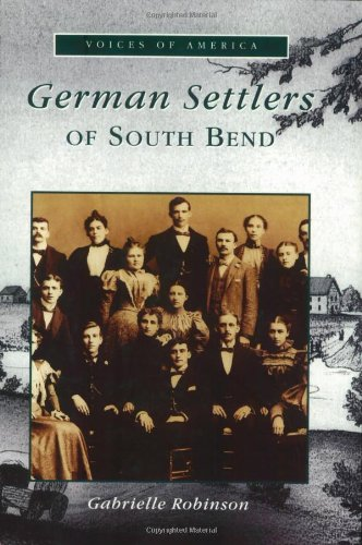 German Settlers of South Bend   2003 9780738523408 Front Cover