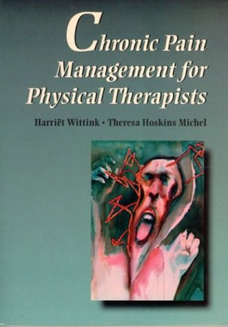 Chronic Pain Management for Physical Therapists   1997 9780750697408 Front Cover