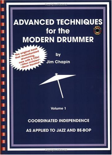 Advanced Techniques for the Modern Drummer Coordinating Independence As Applied to Jazz and Be-Bop, Book and 2 CDs  2002 edition cover