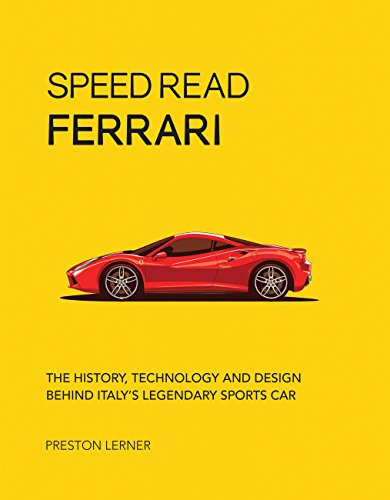 Speed Read Ferrari The History, Technology and Design Behind Italy's Legendary Automaker  2018 9780760360408 Front Cover