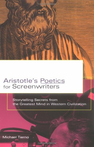 Aristotle's Poetics for Screenwriters Storytelling Secrets from the Greatest Mind in Western Civilization  2002 edition cover