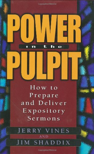 Power in the Pulpit How to Prepare and Deliver Expository Sermons  1999 edition cover