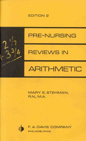 Pre-Nursing Reviews in Arithmetic  2nd 1994 (Revised) 9780803681408 Front Cover