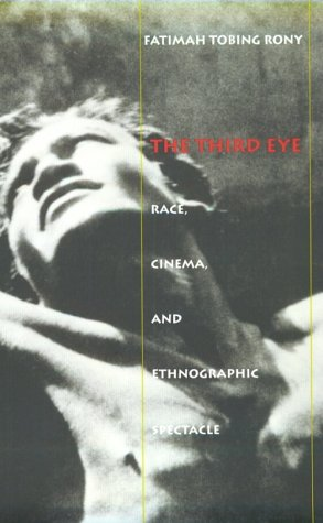 Third Eye Race, Cinema, and Ethnographic Spectacle  1996 9780822318408 Front Cover