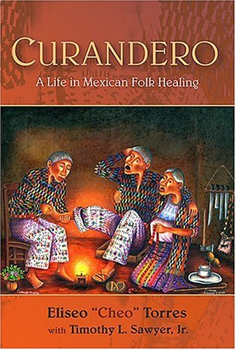 Curandero A Life in Mexican Folk Healing  2005 edition cover