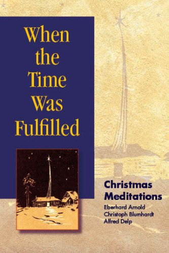 When the Time Was Fulfilled Christmas Meditations 2nd 2007 9780874869408 Front Cover