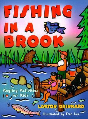 Fishing in a Brook Angling Activities for Kids  2000 9780879059408 Front Cover