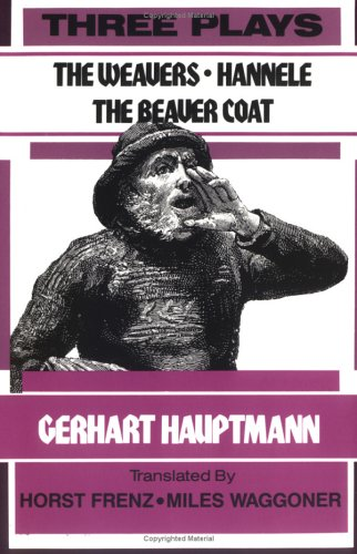 Three Plays The Weavers, Hannele and the Beaver Coat Reprint edition cover