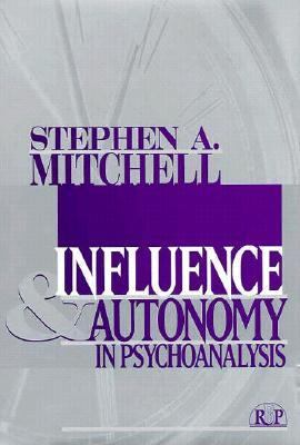 Influence and Autonomy in Psychoanalysis   1997 9780881632408 Front Cover