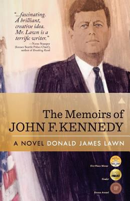 The Memoirs of John F. Kennedy: A Novel N/A edition cover