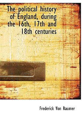 Political History of England, During the 16th, 17th and 18th Centuries N/A 9781115358408 Front Cover