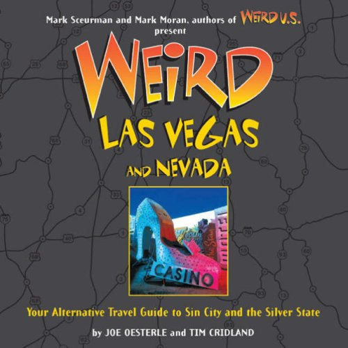 Weird Las Vegas and Nevada Your Alternative Travel Guide to Sin City and the Silver State N/A 9781402739408 Front Cover
