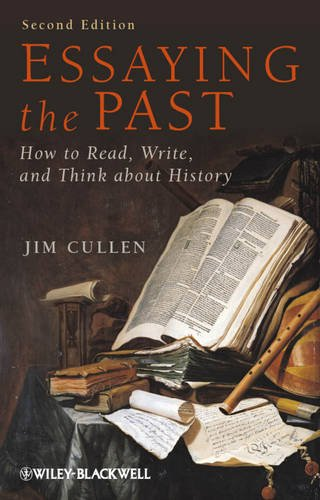 Essaying the Past How to Read, Write and Think about History 2nd 2012 edition cover