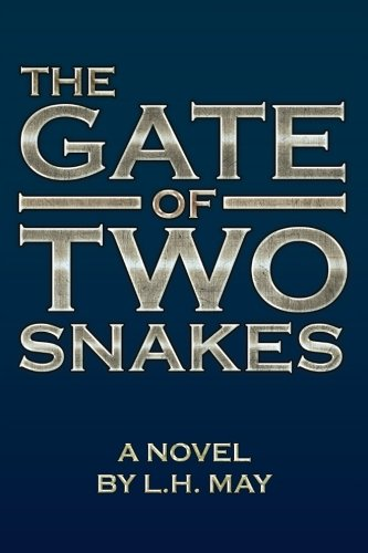 Gate of Two Snakes   2013 9781491823408 Front Cover